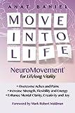 Move Into Life: NeuroMovement for Lifelong Vitality