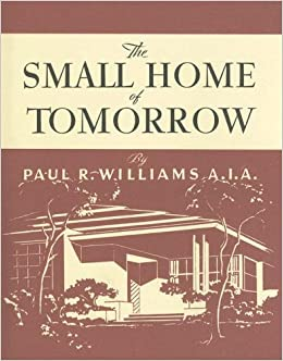 The small home of tomorrow california architecture and for Tomorrow homes