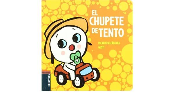 El chupete de Tento (El perrito Tento): Amazon.es: Ricardo ...