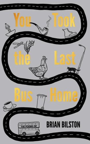 - You Took the Last Bus Home: The Poems of Brian Bilston