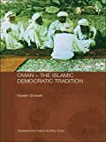 Oman - The Islamic Democratic Tradition (Durham Modern Middle East and Islamic World Series) (English and French Edition)