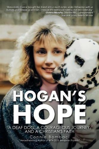 Hogan's Hope: A Deaf Dog, a Courageous Journey, and a Christian's Faith