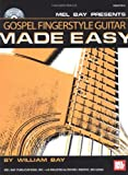 Gospel Fingerstyle Guitar Made Easy, William Bay, 0786660562