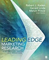 Leading Edge Marketing Research: 21st-Century Tools and Practices Front Cover