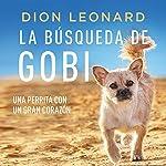 La búsqueda de Gobi [Finding Gobi] | Dion Leonard