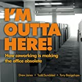 I'm Outta Here: how co-working is making the office obsolete