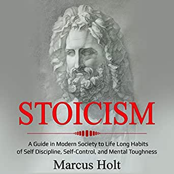 Amazon com: Stoicism: A Guide in Modern Society to Life Long