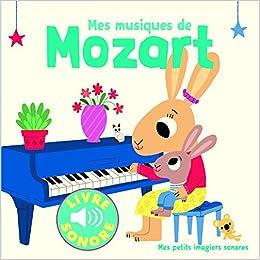 Mes Musiques De Mozart 9782075078337 Amazon Com Books