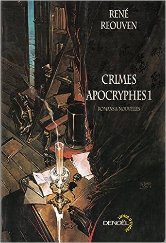 Crimes apocryphes (tome 1 et 2) - René Reouven