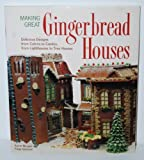 img - for Making Great Gingerbread Houses: Delicious Designs from Cabins to Castles, from Lighthouses to Tree Houses by Aaron Morgan, Paige Gilchrist (1999) Paperback book / textbook / text book