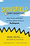 img - for Springfield Confidential: Jokes, Secrets, and Outright Lies from a Lifetime Writing for The Simpsons book / textbook / text book