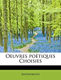 Oeuvres poétiques Choisies (French Edition)