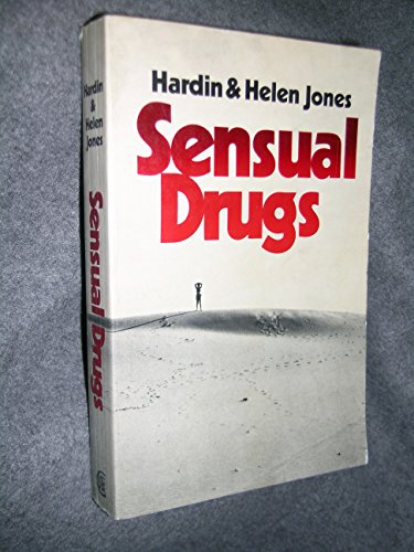 Sensual Drugs: Deprivation and Rehabilitation of the Mind