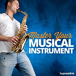 Master Your Musical Instrument Hypnosis