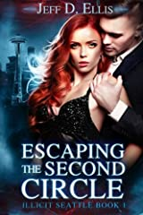 Escaping the Second Circle: Illicit Seattle Book 1 (Volume 1) Paperback
