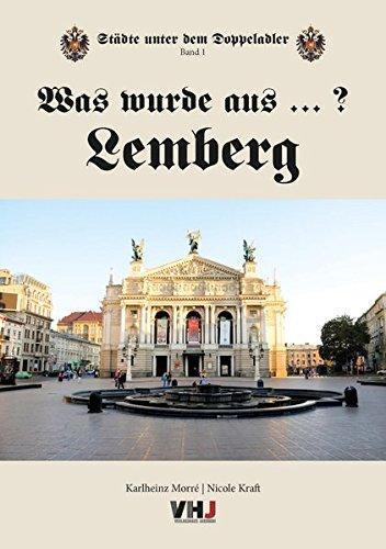 Was wurde aus...? Lemberg: Städte unter dem Doppeladler Taschenbuch – 24. November 2014 Karlheinz Morré Nicole Kraft Peter Philipp Gerhard Kurzmann