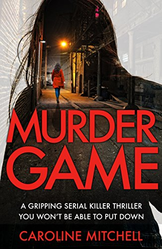 (Murder Game: A gripping serial killer thriller you won't be able to put down (Detective Ruby Preston Crime Thriller Series ))