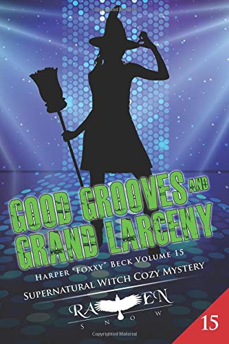 "Good Grooves and Grand Larceny (Harper ""Foxxy"" Beck) (Volume 15) PDF"