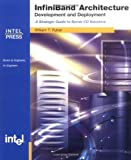 InfiniBand Architecture Development and Deployment, William T. Futral, 0970284667