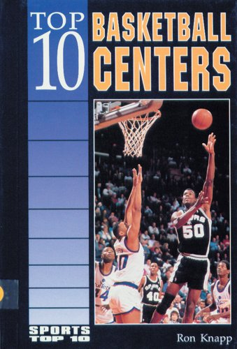 Top 10 Basketball Centers (Sports Top 10)