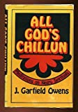 All God's Chillun, J. Garfield Owens, 0687010209