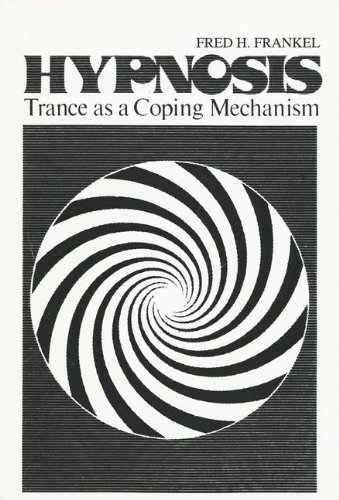 Hypnosis: Trance as a Coping Mechanism (Topics in General Psychiatry)