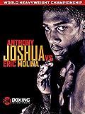 Showtime Boxing International: Joshua vs. Molina (R)