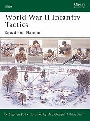 World War II Infantry Tactics : Squad and Platoon (Elite): Vol. 1 by Bull, Stephen (2004)