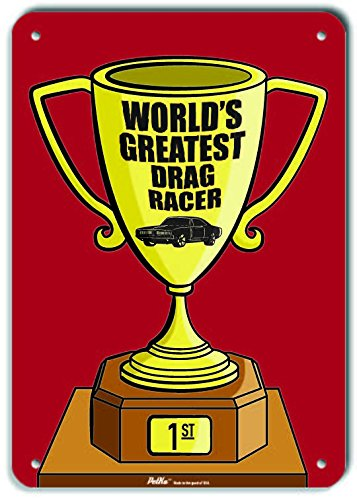 10 x 14 PetKa Signs and Graphics PKWG-0295-NP/_Worlds Greatest Drag Racer Plastic Sign Trophy Red