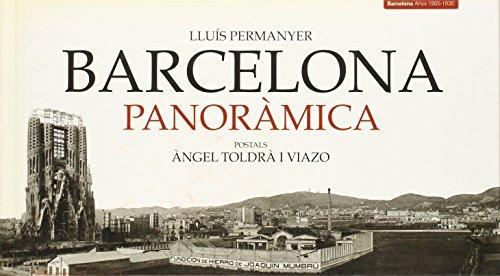 Descargar Libro Barcelona Panoràmica: Postals D'àngel Toldrà Viazo Lluís Permanyer