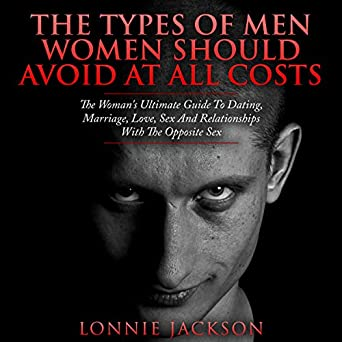 Amazon com: The Types of Men Women Should Avoid at All Costs