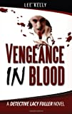 Vengeance in Blood - A Detective Lacy Fuller Novel