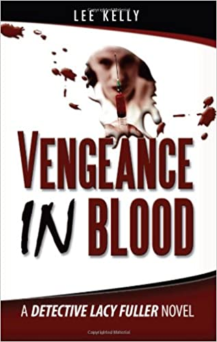 Vengeance in Blood: A Detective Lacy Fuller Novel