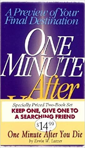 One Minute After You Die-set of two: A Preview of Your Final Destination - Set of Two by Erwin W. Lutzer (1997-01-06)