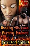 Needing His Love: Burning Embers