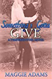 Something's Gotta Give: A Tempered Steel Novel (Tempered Steel Series Book 3)