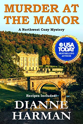 Murder at the Manor: A Northwest Cozy Mystery (Northwest Cozy Mystery Series Book 12) by [Harman, Dianne]