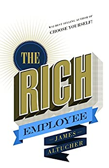 The Rich Employee by [Altucher, James]