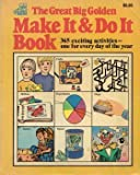 The Great Big Golden Make It and Do It Book, Western Publishing Staff., 0307178668