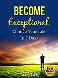 become exceptional change your life in 7 days tony robbins anthony robbins brian tracy jim rohn jack canfield robert kiyosaki zig ziglar oprah stephen covey book 2