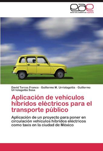 Descargar Libro Aplicacion De Vehiculos Hibridos Electricos Para El Transporte Publico David Torres Franco
