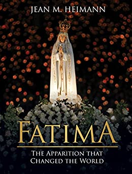 Fatima: The Apparition that Changed the World by [Heimann, Jean]