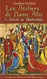 Les Ateliers de Dame Alix, Tome 5 : David et Bethsabée par Godard