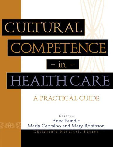Cultural Competence in Health Care: A Practical Guide by Brand: Jossey-Bass