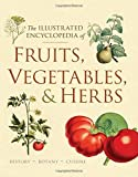 The Illustrated Encyclopedia of Fruits, Vegetables, and Herbs shows you the origins, traditions, and contemporary culture of more than 450 fruits, vegetables, nuts, grains, herbs, and spices. From roots and shoots to almonds and zucchini, The...