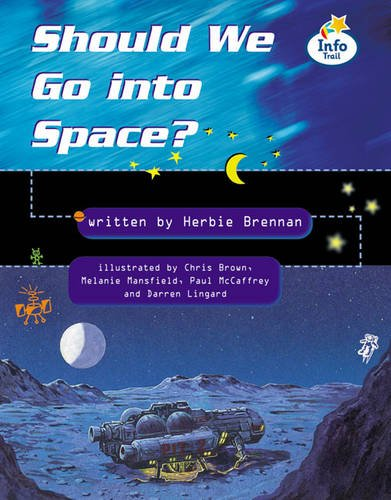 Should We Go to Space? Info Trail Fluent: Book 12 (Literacy Land)