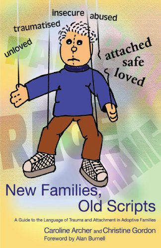 New Families, Old Scripts: A Guide to the Language of Trauma and Attachment in Adoptive Families by Brand: Jessica Kingsley