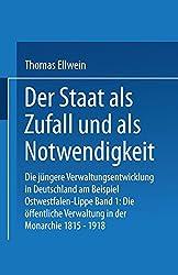 Der Staat als Zufall und als Notwendigkeit, in 2 Bdn., Bd.1, Die Öffentliche Verwaltung in der Monarchie 1815-1918