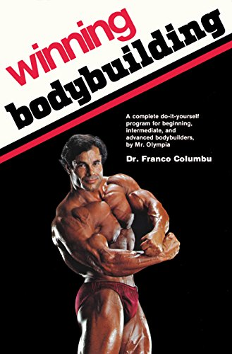 Winning Bodybuilding: A complete do-it-yourself program for beginning,  intermediate, and advanced bodybuilders by Mr  Olympia