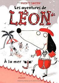 Les aventures de Léon, Tome 3 : À la mer par Alex T. Smith